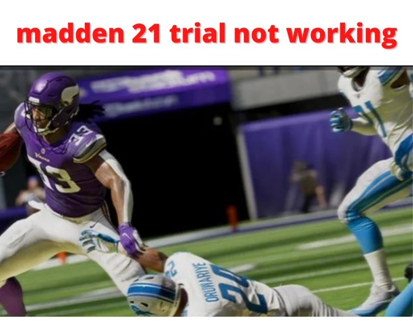 madden 21 trial not working
